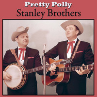 Stanley Brothers - Pretty Polly