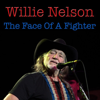Willie Nelson - The Face Of A Fighter