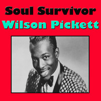 Wilson Pickett - Soul Survivor