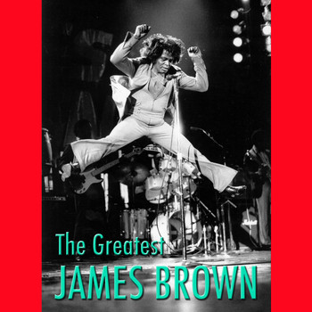 James Brown - The Greatest James Brown