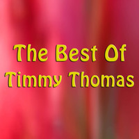 Timmy Thomas - The Best of Timmy Thomas