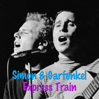 Simon & Garfunkel - Express Train