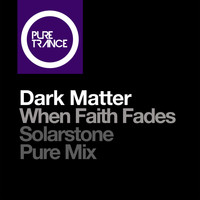 Dark Matter - When Faith Fades (Solarstone Pure Mix Expanded)