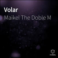 Maikel The Doble M - Volar