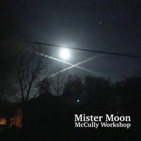 McCully Workshop - Mister Moon