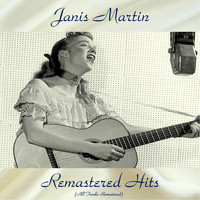 Janis Martin - Remastered Hits (All Tracks Remastered 2018)
