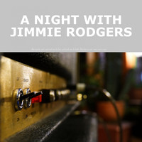Jimmie Rodgers - A Night with Jimmie Rodgers