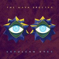 The Maya Spectra - Cerulean Eyes