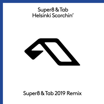 Super8 & Tab - Helsinki Scorchin' (Super8 & Tab 2019 Mix)