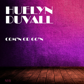 Huelyn Duvall - Com'n Or Go'n