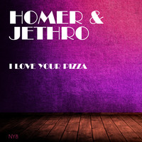 Homer & Jethro - I Love Your Pizza
