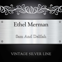 Ethel Merman - Sam And Delilah