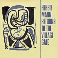 Herbie Mann - Returns To The Village Gate (Remastered)