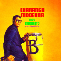 Ray Barretto - Charanga Moderna (Remastered)