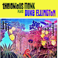 Thelonious Monk - Thelonious Monk Plays Duke Ellington (Remastered)