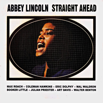Abbey Lincoln - Straight Ahead (Remastered)