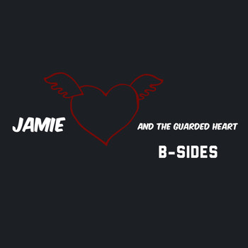 Jamie and the Guarded Heart - B-Sides