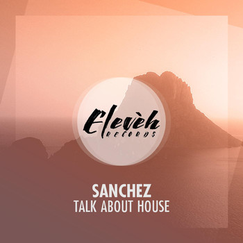DJ Sanchez - Talk About House