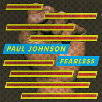 Paul Johnson - Fearless