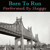 Skeggs - Born To Run - Performed by Skeggs