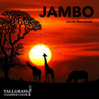 Jacob Narverud & Tallgrass Chamber Choir - Jambo