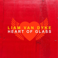 Liam Van Dyke - Heart of Glass