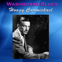 Hoagy Carmichael - Washboard Blues