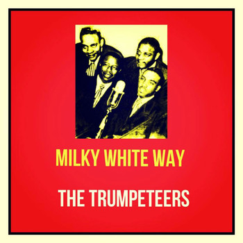The Trumpeteers - Milky White Way