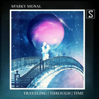 Sparkysignal - Traveling Through Time