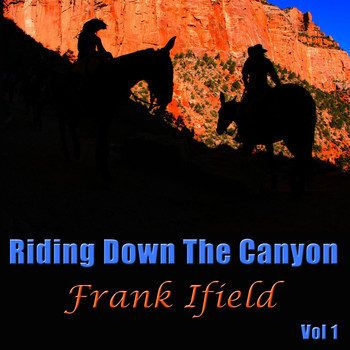 Frank Ifield - Riding Down The Canyon, Vol. 1