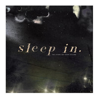 Sleep in. - The Stars on Your Ceiling (Explicit)
