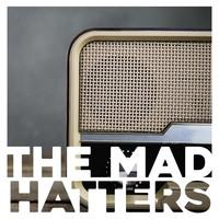 The Mad Hatters - Morning Radio (Explicit)