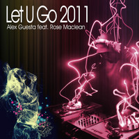 Alex Guesta - Let U Go 2011