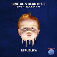 Republica - Brutal & Beautiful Live at Rock in Rio