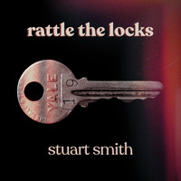 Stuart Smith - Rattle the Locks
