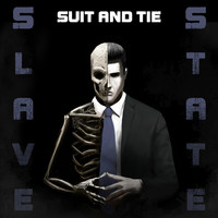 Slavestate - Suit and Tie (Explicit)