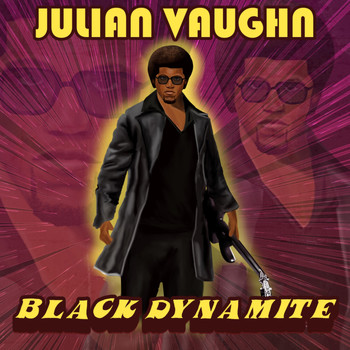 Julian Vaughn - Black Dynamite