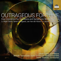 Brett Baker / Natalie Grady / Middle Tennessee State University Wind Ensemble / Reed Thomas - Outrageous Fortune