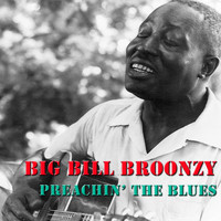 Big Bill Broonzy - Preachin' the Blues