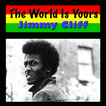 Jimmy Cliff - The World Is Yours