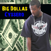 Cyssero - Big Dollas (Explicit)