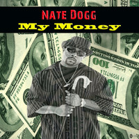 Nate Dogg - My Money (Explicit)