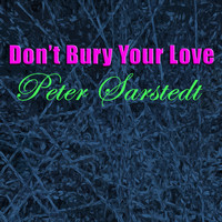 Peter Sarstedt - Don't Bury Your Love