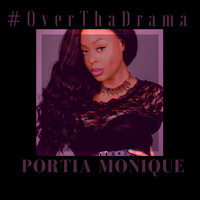 Portia Monique - Over Tha Drama