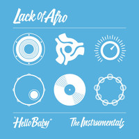 Lack Of Afro - Hello Baby: The Instrumentals