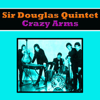 Sir Douglas Quintet - Crazy Arms