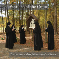 The Daughters of Mary - The Stations of the Cross