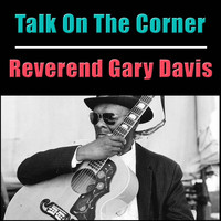 Reverend Gary Davis - Talk On The Corner
