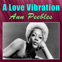 Ann Peebles - A Love Vibration