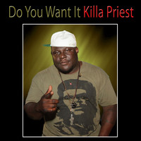 Killah Priest - Do You Want It
